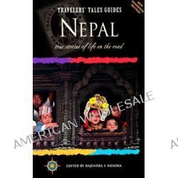 Nepal, True Stories of Life on the Road by Rajendra Khadka, 9781885211149.
