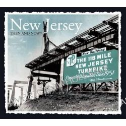 New Jersey Then & Now by David Veasey, 9781607108986.