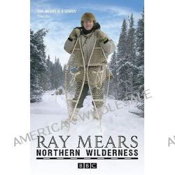 Northern Wilderness, Bushcraft of the Far North by Ray Mears, 9780340980835.
