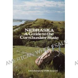 Nebraska, A Guide to the Cornhusker State by Federal Writers' Project, 9780803268517.