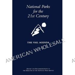 National Parks for the 21st Century, The Vail Agenda by National Parks Service, 9781484982709.