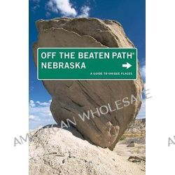 Nebraska off the Beaten Path, A Guide to Unique Places by Diana Lambdin Meyer, 9780762757329.