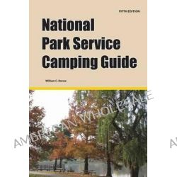 National Park Service Camping Guide, 5th Edition by William C Herow, 9781885464439.