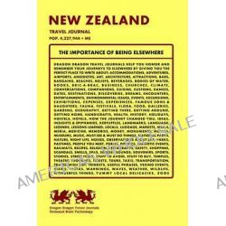 New Zealand Travel Journal, Pop. 4,327,944 + Me by Dragon Dragon Travel Journals, 9781494221423.