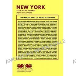 New York State Travel Journal, Motto, Ever Upward by Dragon Dragon Travel Journals, 9781494323042.