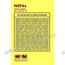 Nepal Travel Journal, Pop. 29,890,686 + Me by Dragon Dragon Travel Journals, 9781494221263.