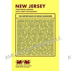 New Jersey State Travel Journal, Motto, Liberty and Prosperity by Dragon Dragon Travel Journals, 9781494323028.