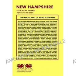 New Hampshire State Travel Journal, Motto, Live Free or Die by Dragon Dragon Travel Journals, 9781494323035.