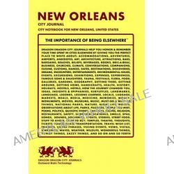 New Orleans City Journal, City Notebook for New Orleans, United States by Dragon Dragon City Journals, 9781494848842.