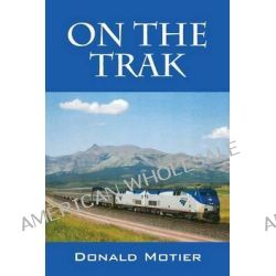On the Trak by Donald Motier, 9781478738343.