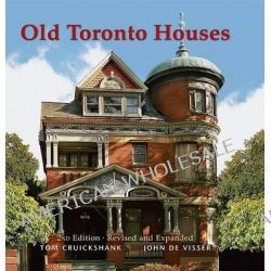 Old Toronto Houses by Tom Cruickshank, 9781554073825.