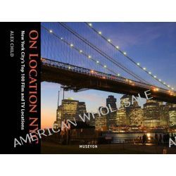 NYC, New York City's Top 50 Film and TV Locations by Museyon Guides, 9780984633463.