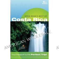 Open Road's Best of Costa Rica by Charlie Morris, 9781593602017.