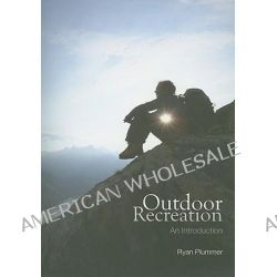 Outdoor Recreation, An Introduction by Ryan Plummer, 9780415430418.