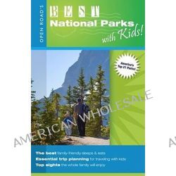 Open Road's Best National Parks with Kids by Paris Permenter, 9781593600976.