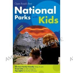 Open Road's Best National Parks with Kids by Paris Permenter, 9781593601225.