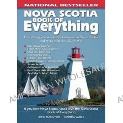 Nova Scotia Book of Everything, Everything You Wanted to Know about Nova Scotia and Were Going to Ask Anyway by John Macintyre, 9780978478438.