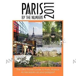 Paris by the Numbers by Kathleen Goodman, 9781449072155.