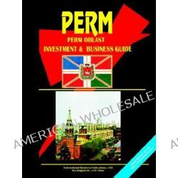 Perm Oblast Investment & Business Guide by Usa Ibp, 9780739730072.