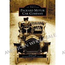 Packard Motor Car Company by Evan P Ide, 9780738512082.