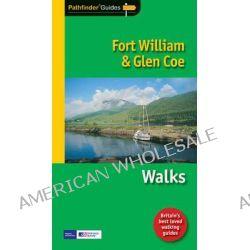 Pathfinder Fort William & Glen Coe, Walks by Hugh Taylor, 9781854585110.