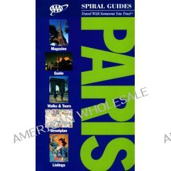 Paris , Travel With Someone You Can Trust - AAA Spiral Guides by AAA Publishing, 9781595080769.