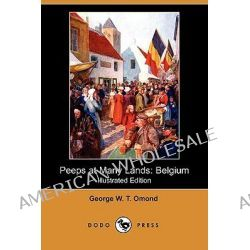 Peeps at Many Lands, Belgium (Illustrated Edition) (Dodo Press) by George W T Omond, 9781406532036.