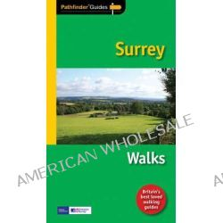 Pathfinder Surrey Walks, New Walks in the Surrey Countryside by Deborah King, 9781854585066.