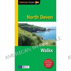 Pathfinder North Devon Coast & Heartland, Walks by Sue Viccars, 9781854585530.