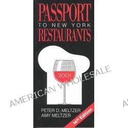 Passport to New York Restaurants 2001 by Peter D. Meltzer, 9780937413135.