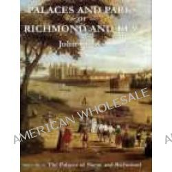 Palaces and Parks of Richmond and Kew, The Palaces of Shene and Richmond v. 1 by John Cloake, 9780850339765.
