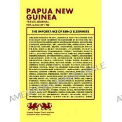 Papua New Guinea Travel Journal, Pop. 6,310,129 + Me by Dragon Dragon Travel Journals, 9781494221652.