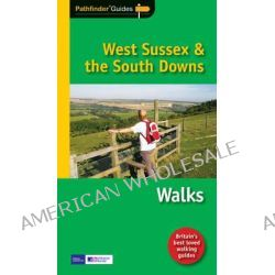 Pathfinder West Sussex & the South Downs Walks, New Walks in the South Downs National Park by Nick Channer, 9781854585080.