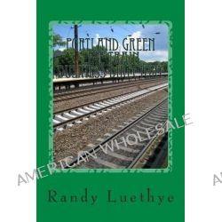 Portland Green Line Train Business Directory by Randy Luethye, 9781482094169.