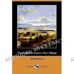 Promenades Autour D'Un Village (Dodo Press) by Title George Sand, 9781409920946.