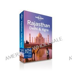 Rajasthan, Delhi & Agra, Lonely Planet Travel Guide by Lonely Planet, 9781741794601.