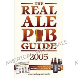 Real Ale Pub Guide 2005 by Real Ale Research Team, 9780572030346.