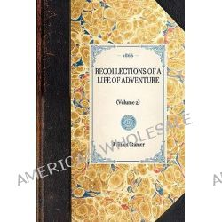 Recollections of a Life of Adventure, (Volume 2) by William Stamer, 9781429004015.