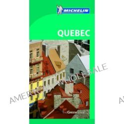 Quebec Green Guide, Michelin Green Guide Quebec by Michelin Travel & Lifestyle, 9781907099663.