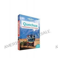 Quechua Phrasebook & Dictionary, Lonely Planet Phrasebook & Dictionary : 4th Edition by Lonely Planet, 9781743211915.