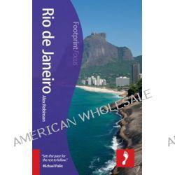 Rio De Janeiro Footprint Focus Guide, Includes Maracana Stadium, Copacabana, Paraty, Ilha Grande, Ipanema by Alex Robinson, 9781909268883.