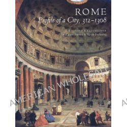 Rome, Profile of a City, 312-1308 by Richard Krautheimer, 9780691049618.