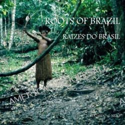 Roots of Brazil - Raizes Do Brasil by Eduardo C Neto, 9780984359325.
