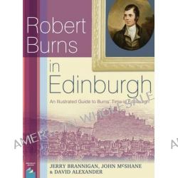 Robert Burns in Edinburgh, An Illustrated Guide to Burns' Time in Edinburgh by Jerry Brannigan, 9781849341714.