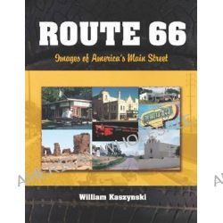 Route 66, Images of America's Main Street by William Kaszynski, 9780786477180.