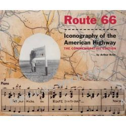 Route 66, Iconography of the American Highway, the Commemorative Edition by Arthur Krim, 9781938086168.