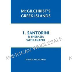 Santorini & Therasia with Anaphi, 1 by Nigel McGilchrist, 9781907859007.