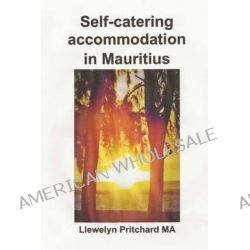 Self-Catering Accommodation in Mauritius by Llewelyn Pritchard, 9781481952309.
