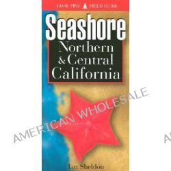 Seashore of Northern and Central California by Ian Sheldon, 9781551051444.