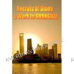 Secrets of Study & Work in Shanghai, English Version 1 by Dr Dave Cambrigton, 9781499620665.